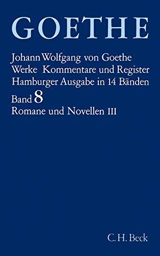 Werke, 14 Bde. (Hamburger Ausg.), Bd.8, Romane und Novellen: Wilhelm Meisters Wanderjahre