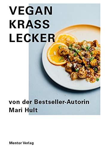 Vegan Krass Lecker: Das Nr.1 Kochbuch für einen gesunden und veganen Lebensstil