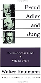 Freud, Adler, and Jung: Discovering the Mind (Discovering the Mind Series)