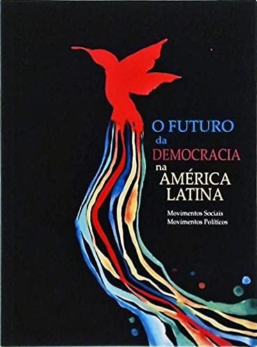 O Futuro Da Democracia Na América Latina