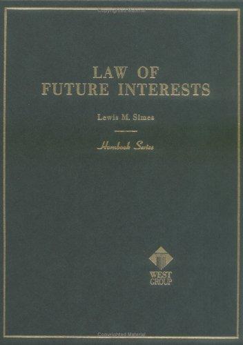 Future Interests, 2d (Hornbooks)