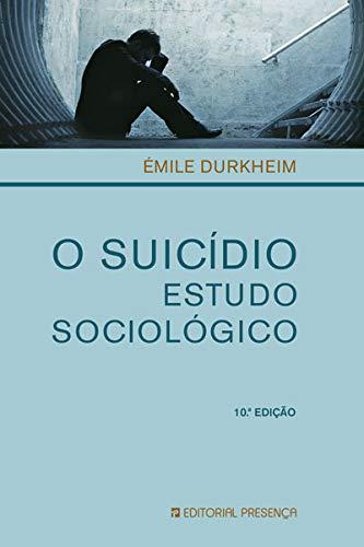 O Suicídio - Estudo Sociologico (10ª Edição)