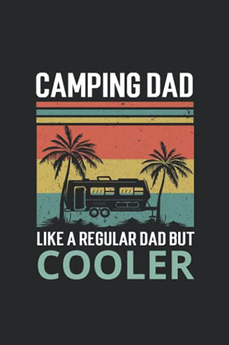 Camping Dad Like A Regular Grandpa But Cooler Notebook: Pertfect Gift for Dad, Grandpa, Uncle, Journal, Notebook for dad, Vintage Notebook With 120 Blank Lined Pages