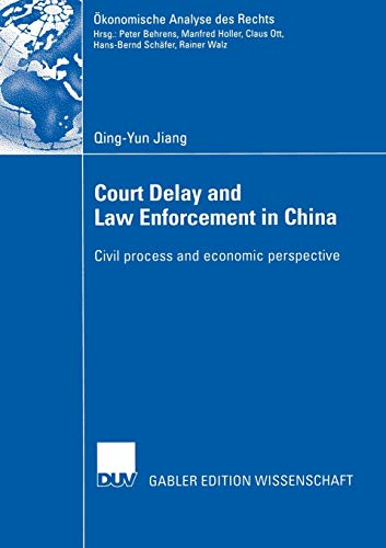 Court Delay and Law Enforcement in China: Civil process and economic perspective