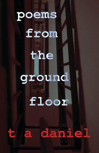 Ii5 Book Free Download Poems From The Ground Floor By T A Daniel