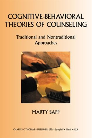 Cognitive-Behavioral Theories of Counseling: Traditional and Nontraditional Approaches