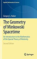 The Geometry of Minkowski Spacetime: An Introduction to the Mathematics of the Special Theory of Relativity (Applied Mathematical Sciences, 92)