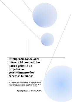 Inteligência Emocional - diferencial competitivo para o gerente de projetos no gerenciamento dos recursos humanos (Portuguese Edition) by [Ronielton Rezende Oliveira]