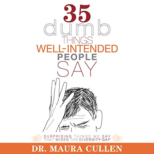 35 Dumb Things Well-Intended People Say cover art