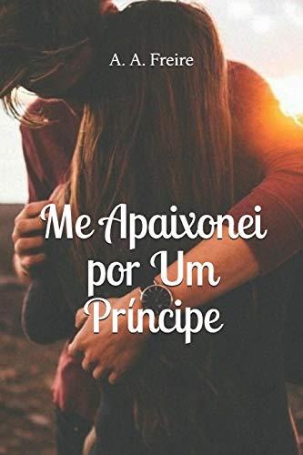 Me apaixonei: Por um príncipe: 1