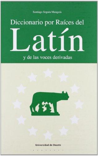 Diccionario Por Raices Del Latin Y De Las Voces Derivadas (
