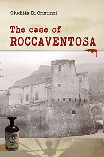 THE CASE OF ROCCAVENTOSA : AN ITALIAN THRILLER (English Edition)