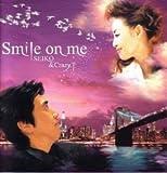 Smile on me 歌詞