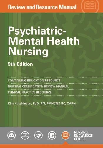 Compare Textbook Prices for Psychiatric-Mental Health Nursing Review and Resource Manual 5 Edition ISBN 9781935213642 by Hutchinson, Kim