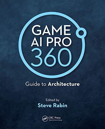 Game AI Pro 360: Guide to Architecture (English Edition)