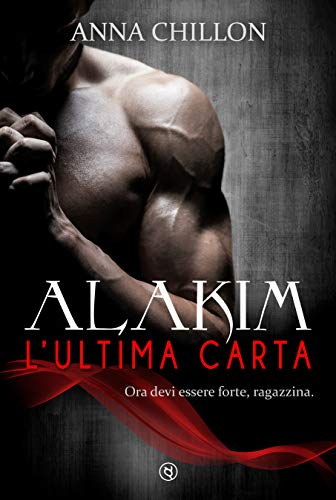 Alakim. L'Ultima Carta (Quadrilogia Alakim Vol.4) di [Anna Chillon]