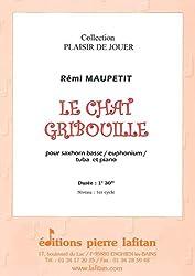 Partitions classique LAFITAN MAUPETIT REMI - LE CHAT GRIBOUILLE - SAXHORN BASSE SIB / EUPHONIUM SIB / TUBA UT ET PIANO Autres cuivres