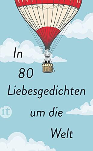 In 80 Liebesgedichten um die Welt (insel taschenbuch)