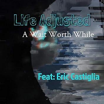 A Wait Worth While (feat. Eric Castiglia)