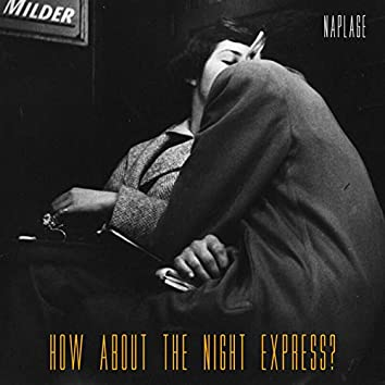 How about the Night Express