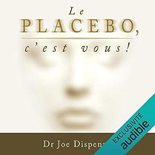 Couverture de Le placebo, c'est vous !