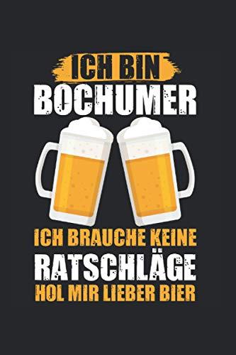 Ich bin Bochumer ich brauche keine Ratschläge hol mir lieber Bier: Bochum Bochumer Ruhrpott Notizbuch Tagebuch Liniert A5 6x9 Zoll Logbuch Planer Geschenk