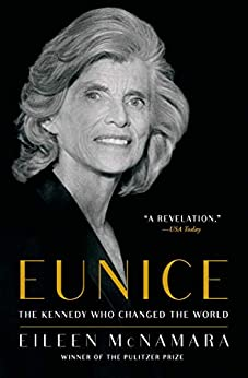 Eunice: The Kennedy Who Changed the World by [Eileen McNamara]