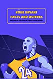 Kobe Bryant Facts and Quizzes: How Well Do You Know the Legacy of Kobe Bryant?: Kobe Bryant Trivia Book (English Edition)