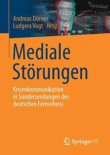 Mediale Störungen: Krisenkommunikation in Sondersendungen des deutschen Fernsehens