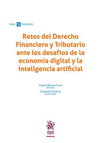 Retos Del Derecho Financiero y Tributario Ante Los Desafíos De La Economía digital y La Inteligencia Artificial (Tirant Tributario)