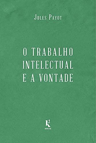 O trabalho intelectual e a vontade (Translated)