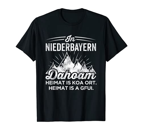 Wandern In Niederbayern Dahoam Heimat Is Koa Ort Is A Gfui T-Shirt