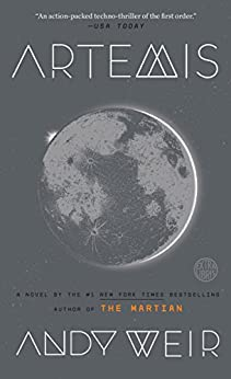 Artemis: A Novel by [Andy Weir]