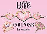 Love Coupons For Couples: 40 Fillable Blank Vouchers For Lovers   Romantic Valentines Day Gifts   Blank Love Coupon Book for Him & Her