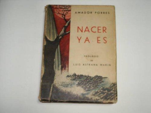 NACER YA ES- poesias dedicadas,prologo de Luis Astrana Marin-