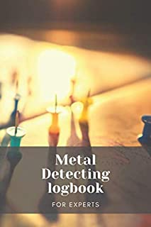 Metal Detecting logbook for experts: detectorists journal - keep track of all the items found and record every detail than...