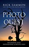 Photo Quest: Discovering Your Photographic & Artistic Voice