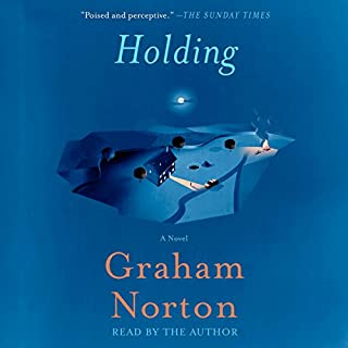 Holding     A Novel              By:                                                                                                                                 Graham Norton                               Narrated by:                                                                                                                                 Graham Norton                      Length: 7 hrs and 26 mins     1,876 ratings     Overall 4.2