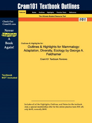 Outlines & Highlights for Mammalogy: Adaptation, Diversity, Ecology by George A. Feldhamer
