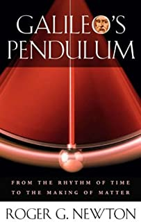 Galileo's Pendulum: From the Rhythm of Time to the Making of Matter