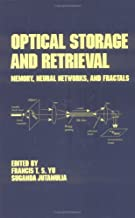 Optical Storage and Retrieval: Memory: Neural Networks, and Fractals (Optical Science and Engineering)