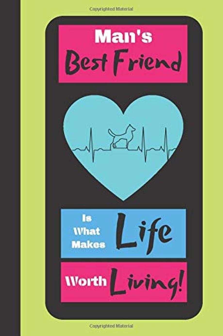 補う出席する質素なMan's Best Friend Is What Makes Life Worth Living!: Heartwarming Dog Quote Novelty Gift - Blank Recipe Book, 114 pages, 6