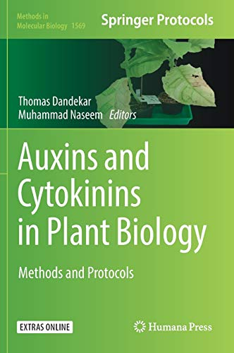 Auxins and Cytokinins in Plant Biology: Methods and Protocols (Methods in Molecular Biology, 1569)