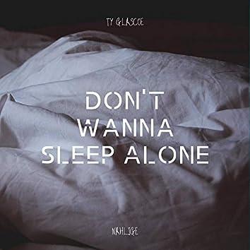 Don't Wanna Sleep Alone (feat. Nahlige)