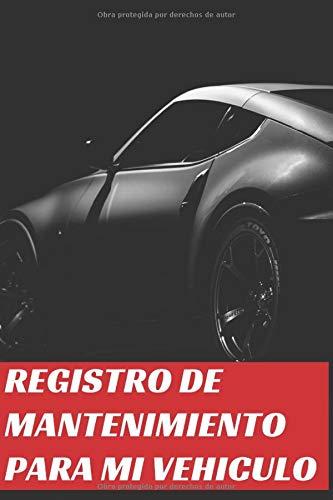 Registro De Mantenimiento Para Mi Vehiculo: Cuaderno de mantenimiento del automóvil con páginas prefabricadas, 100 páginas para el seguimiento de la revisión y mantenimiento de su vehículo