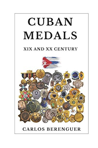 Compare Textbook Prices for CUBAN MEDALS: XIX AND XX CENTURY: Color A Unique Cultural Legacy  ISBN 9798673906774 by BERENGUER, CARLOS