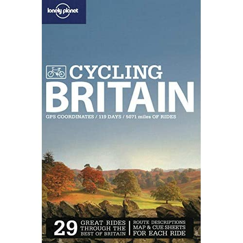 Lonely Planet Cycling Britain [Lingua Inglese]