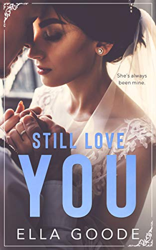 Still Love You