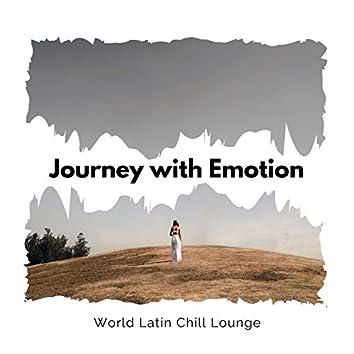 Journey With Emotion - World Latin Chill Lounge