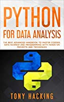 Python for Data Analysis: The Best Advanced Handbook to Master Coding, Data Science and Programming with Hands-On Projects and Techniques Front Cover